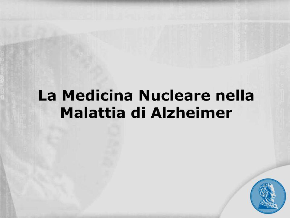 La Medicina Nucleare nella Malattia di Alzheimer