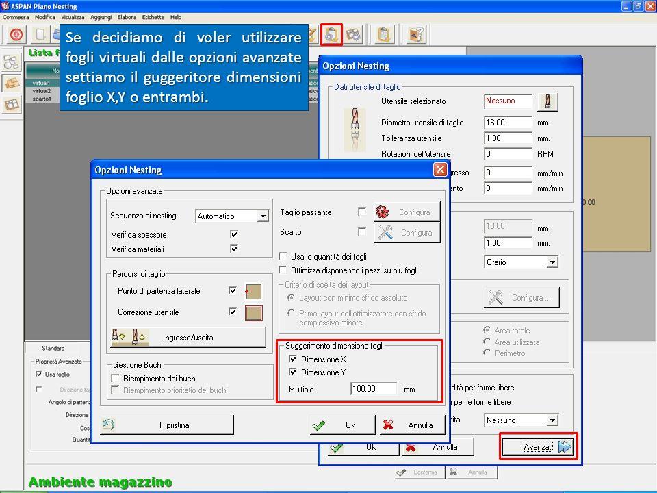 Se decidiamo di voler utilizzare fogli virtuali dalle opzioni avanzate settiamo il guggeritore dimensioni foglio X,Y o entrambi.