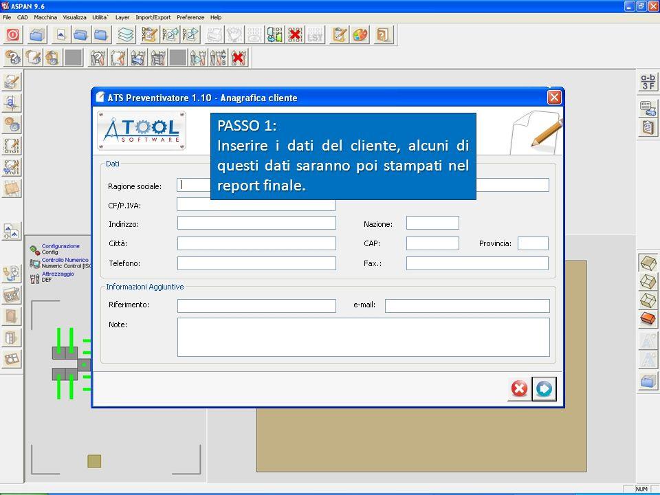 PASSO 1: Inserire i dati del cliente, alcuni di questi dati saranno poi stampati nel report finale.