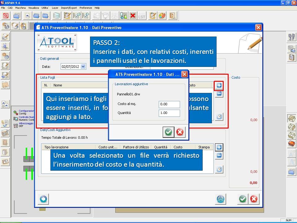 PASSO 2: Inserire i dati, con relativi costi, inerenti i pannelli usati e le lavorazioni.