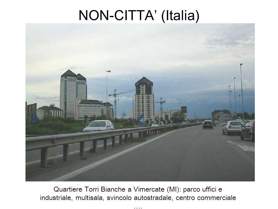 NON-CITTA (Italia) Quartiere Torri Bianche a Vimercate (MI): parco uffici e industriale, multisala, svincolo autostradale, centro commerciale ….