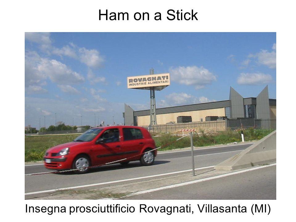 Ham on a Stick Insegna prosciuttificio Rovagnati, Villasanta (MI)