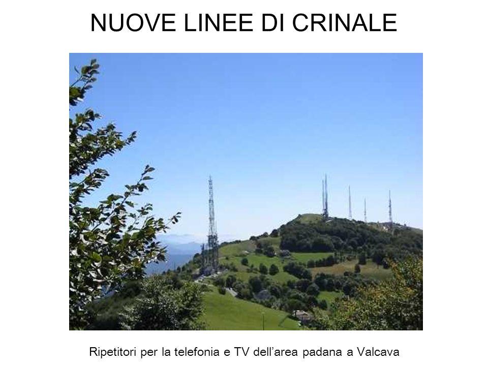 NUOVE LINEE DI CRINALE Ripetitori per la telefonia e TV dellarea padana a Valcava