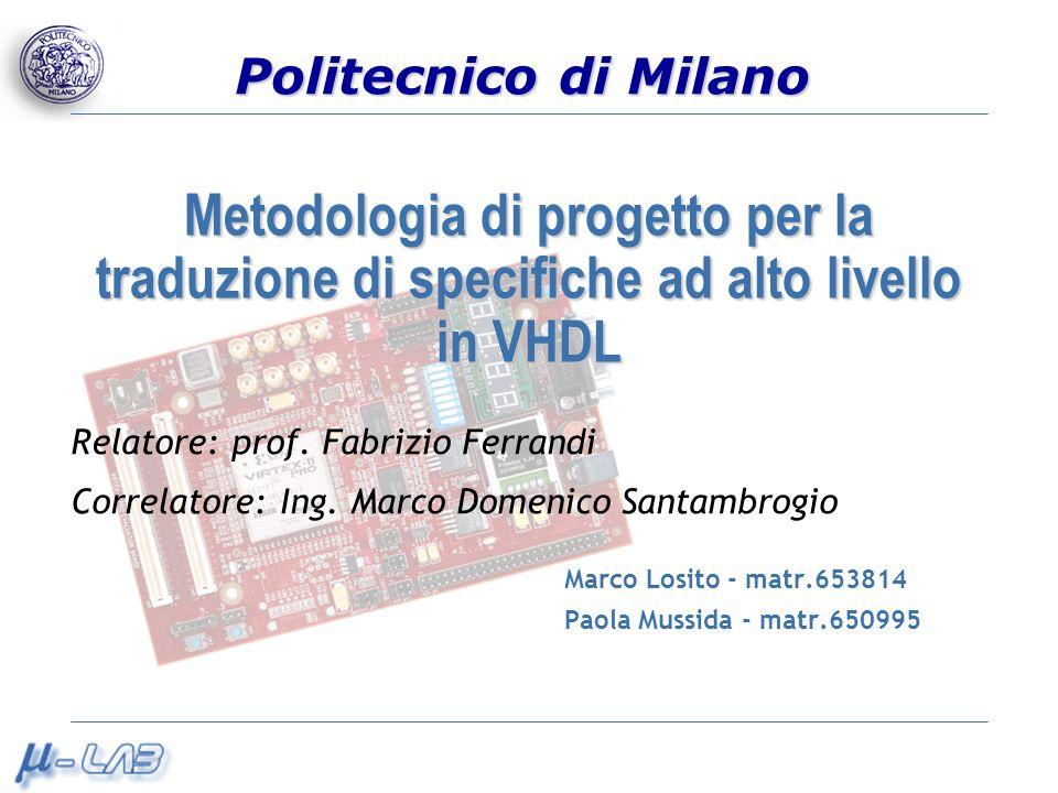 Luglio 2004 Marco Losito – Paola Mussida22 Conclusioni Metodologia semplice ma efficace Esito positivo della validazione mediante caso di studio Buoni risultati ottenuti dai test