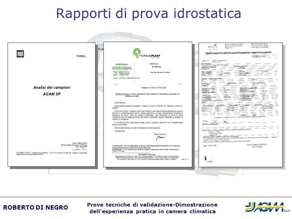 Rapporti di prova idrostatica ROBERTO DI NEGRO Prove tecniche di validazione-Dimostrazione dellesperienza pratica in camera climatica