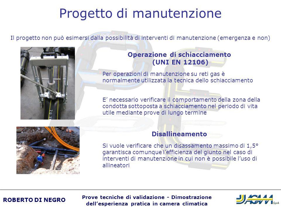 Progetto di manutenzione Il progetto non può esimersi dalla possibilità di interventi di manutenzione (emergenza e non) Per operazioni di manutenzione