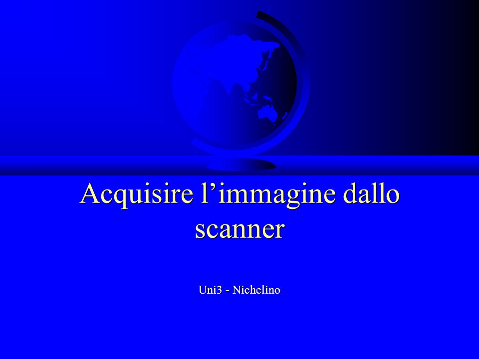 Acquisire limmagine dallo scanner Uni3 - Nichelino