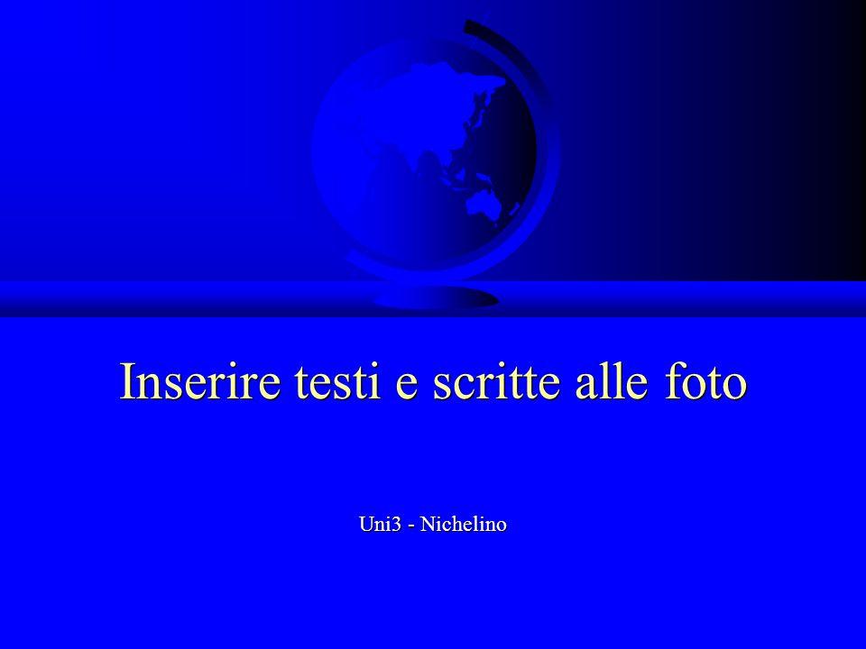 Inserire testi e scritte alle foto Uni3 - Nichelino
