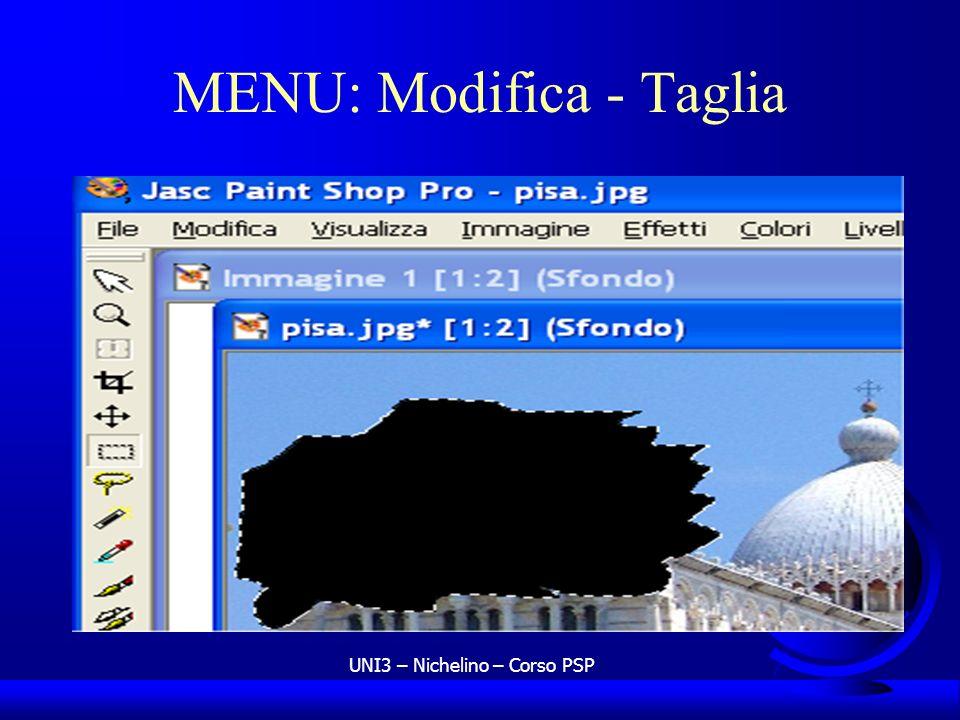 UNI3 – Nichelino – Corso PSP MENU: Modifica - Taglia