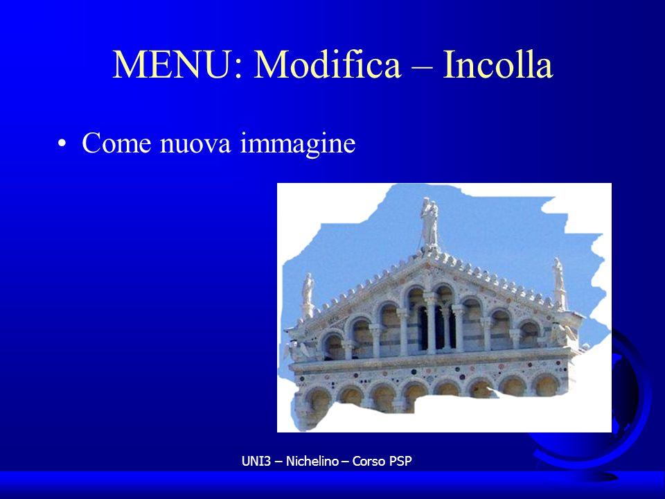UNI3 – Nichelino – Corso PSP MENU: Modifica – Incolla Come nuova immagine