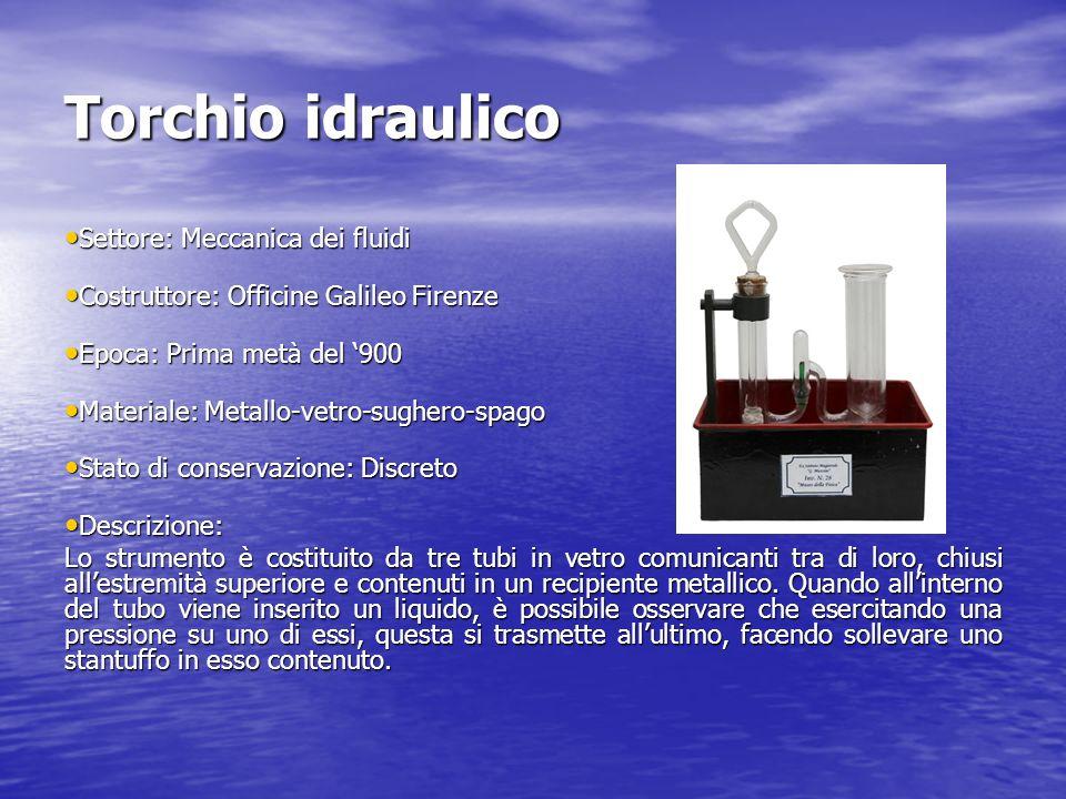 Torchio idraulico Settore: Meccanica dei fluidi Settore: Meccanica dei fluidi Costruttore: Officine Galileo Firenze Costruttore: Officine Galileo Fire