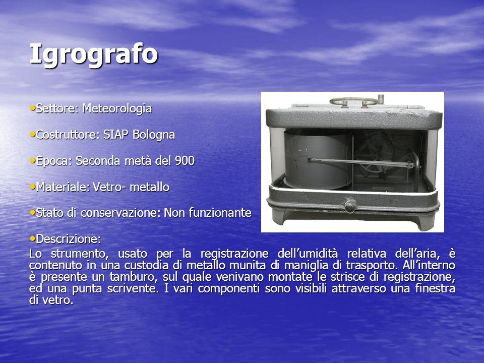 Igrografo Settore: Meteorologia Settore: Meteorologia Costruttore: SIAP Bologna Costruttore: SIAP Bologna Epoca: Seconda metà del 900 Epoca: Seconda m