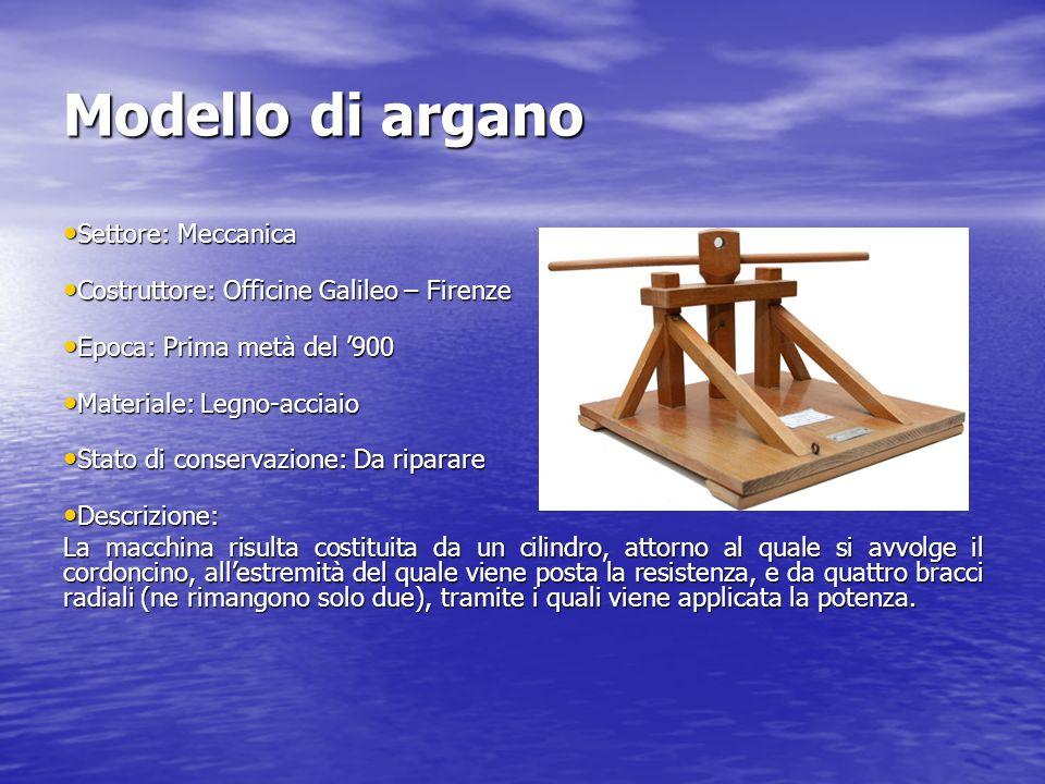 Modello di argano Settore: Meccanica Settore: Meccanica Costruttore: Officine Galileo – Firenze Costruttore: Officine Galileo – Firenze Epoca: Prima m