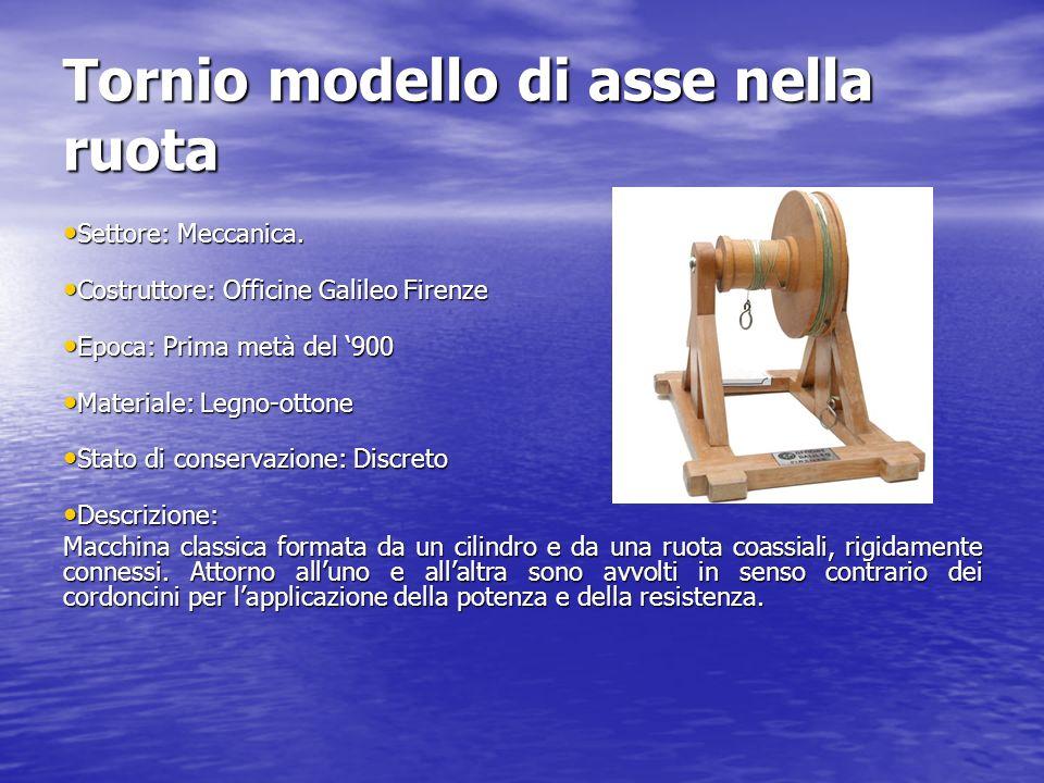 Tornio modello di asse nella ruota Settore: Meccanica. Settore: Meccanica. Costruttore: Officine Galileo Firenze Costruttore: Officine Galileo Firenze
