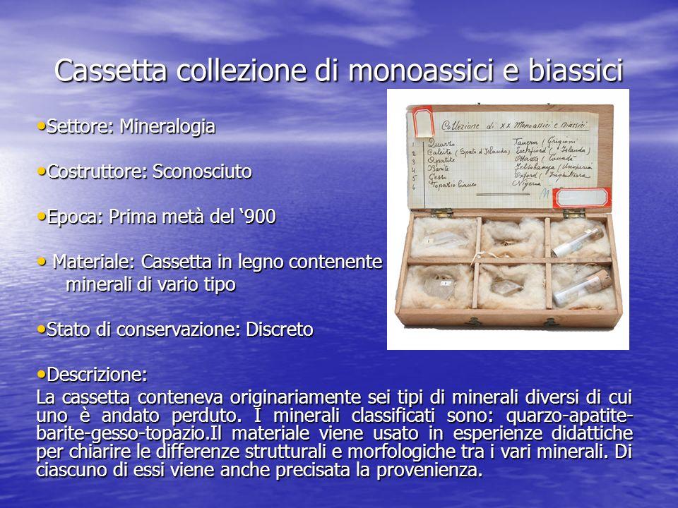 Cassetta collezione di monoassici e biassici Settore: Mineralogia Settore: Mineralogia Costruttore: Sconosciuto Costruttore: Sconosciuto Epoca: Prima
