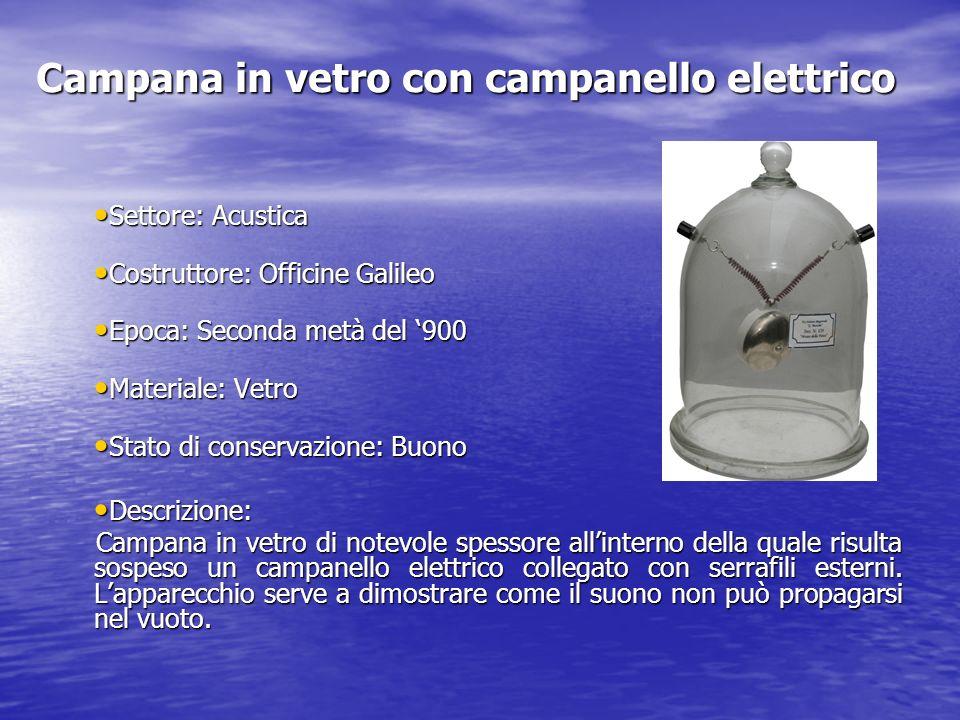 Campana in vetro con campanello elettrico Settore: Acustica Settore: Acustica Costruttore: Officine Galileo Costruttore: Officine Galileo Epoca: Secon