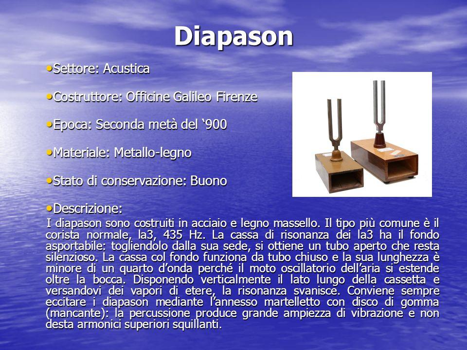 Diapason Settore: Acustica Settore: Acustica Costruttore: Officine Galileo Firenze Costruttore: Officine Galileo Firenze Epoca: Seconda metà del 900 E