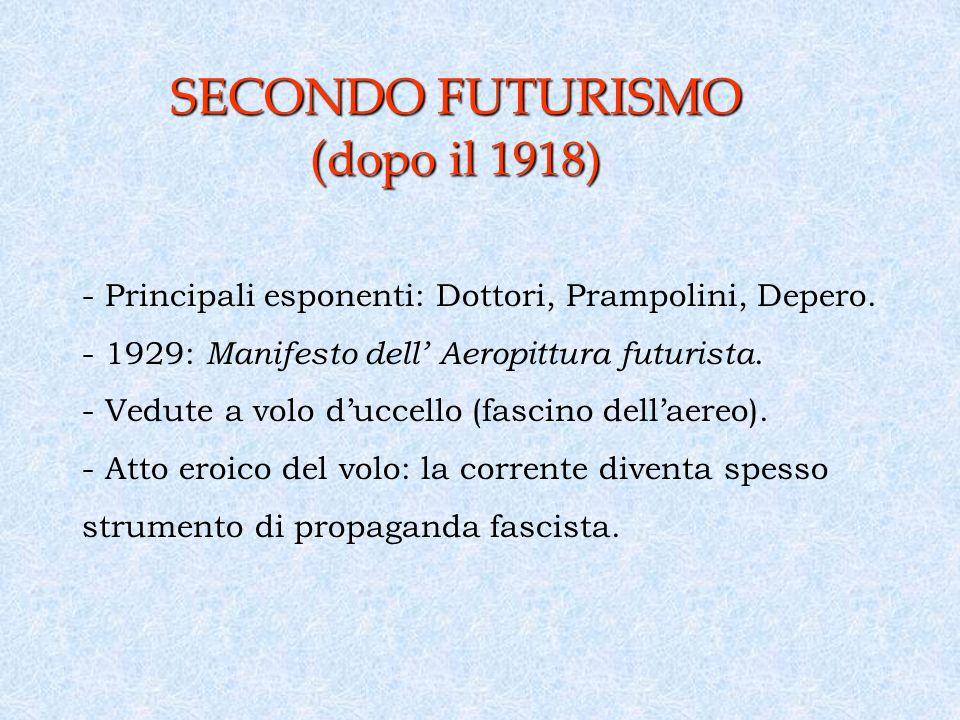 SECONDO FUTURISMO ( dopo il 1918) - Principali esponenti: Dottori, Prampolini, Depero.
