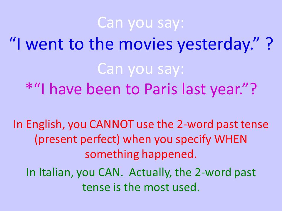 The two words used for the past have a name: 1.Auxiliary/Ausiliare - Avere o essere (to have or to be) –ato-uto-ito 2.