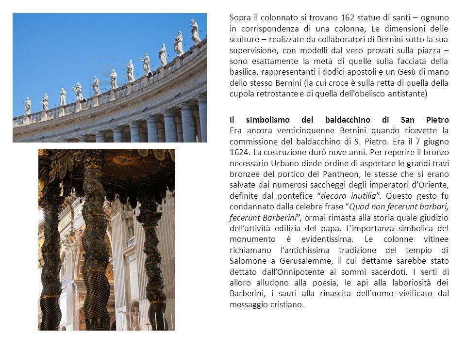 Sopra il colonnato si trovano 162 statue di santi – ognuno in corrispondenza di una colonna, Le dimensioni delle sculture – realizzate da collaborator