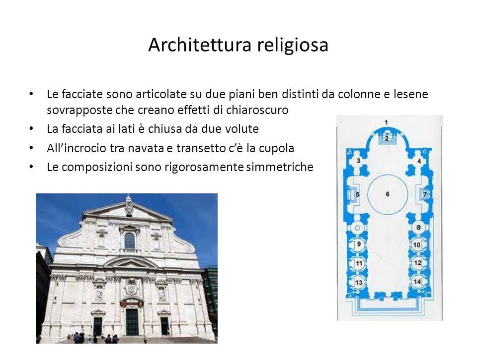 Architettura religiosa Le facciate sono articolate su due piani ben distinti da colonne e lesene sovrapposte che creano effetti di chiaroscuro La facc