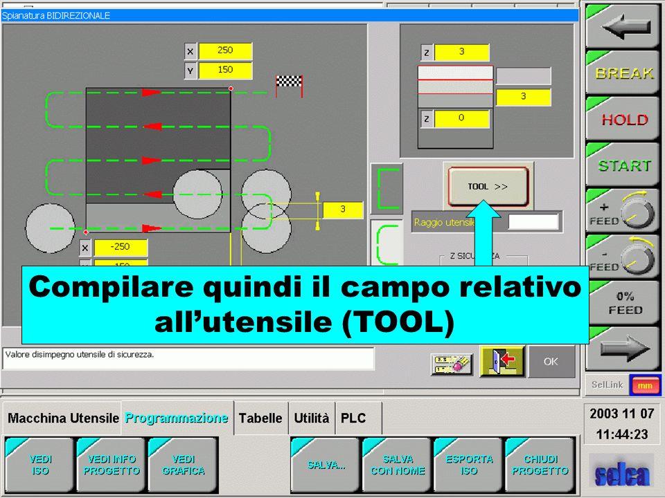 Compilare quindi il campo relativo allutensile (TOOL)