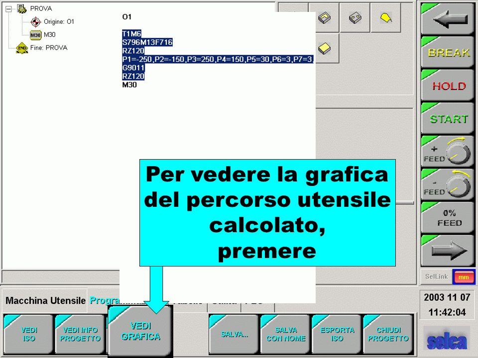 Per vedere la grafica del percorso utensile calcolato, premere