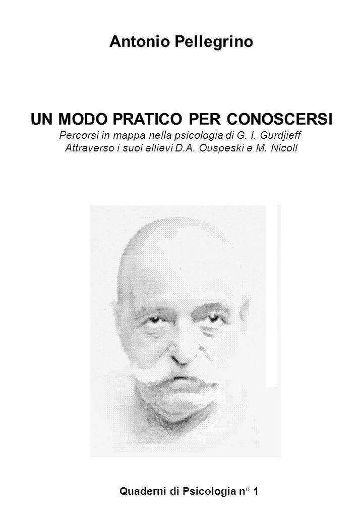 Antonio Pellegrino UN MODO PRATICO PER CONOSCERSI Percorsi in mappa nella psicologia di G.
