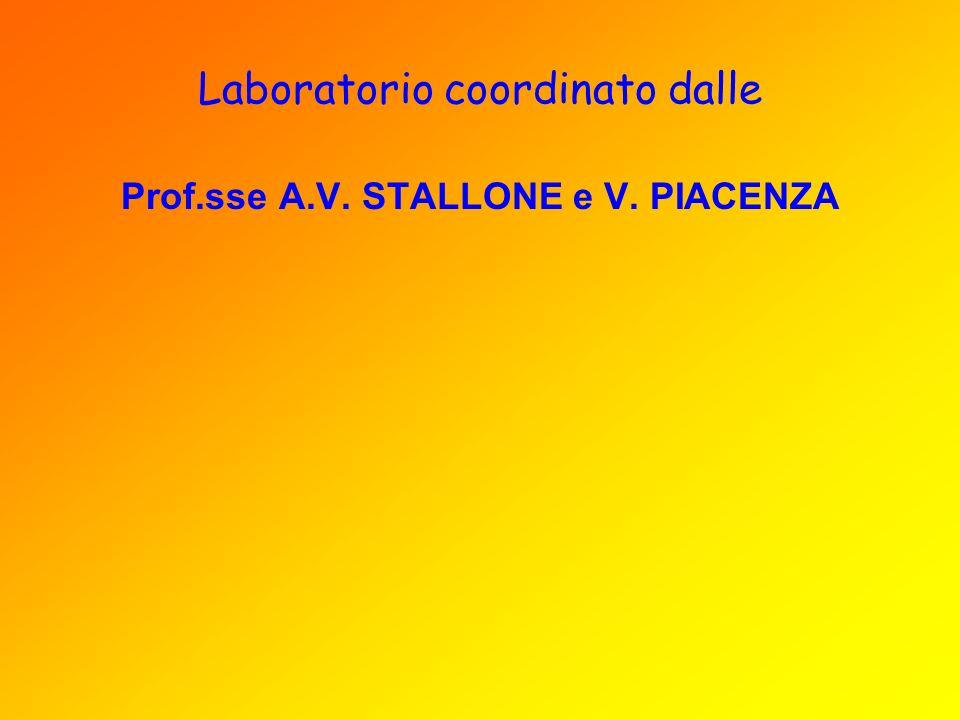 Laboratorio coordinato dalle Prof.sse A.V. STALLONE e V. PIACENZA
