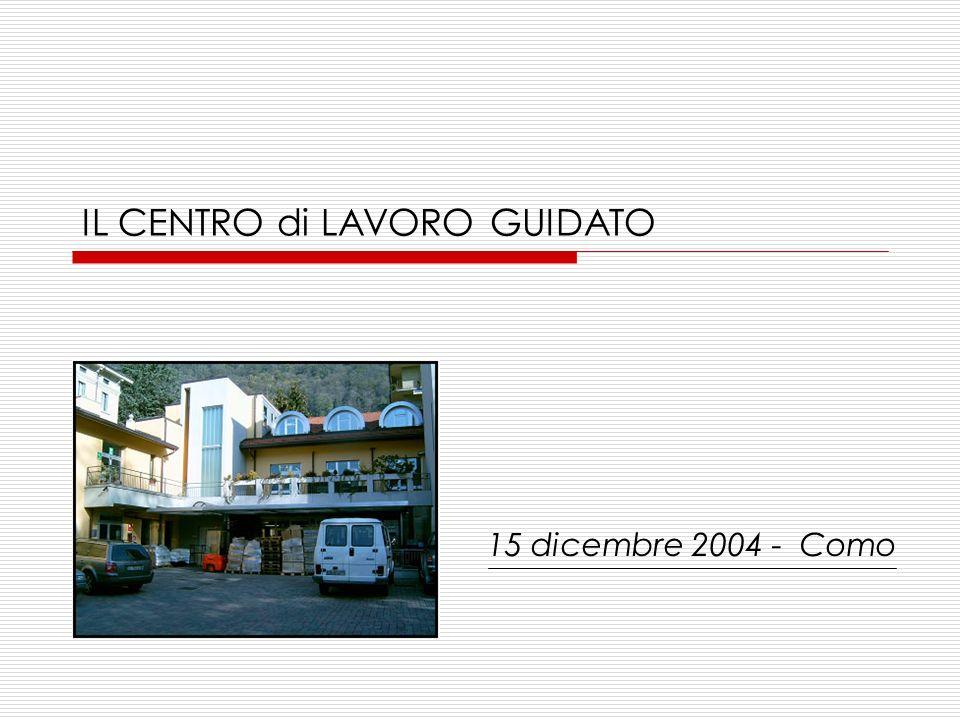 IL CENTRO di LAVORO GUIDATO 15 dicembre 2004 - Como