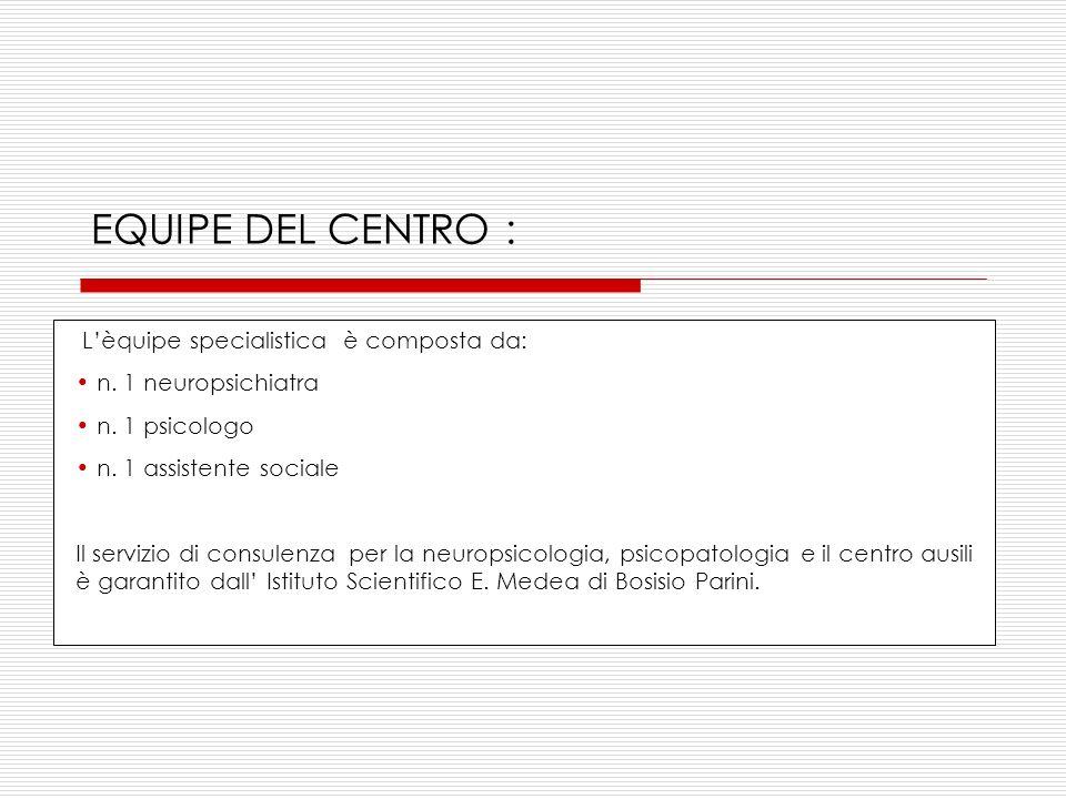 EQUIPE DEL CENTRO : Lèquipe specialistica è composta da: n.