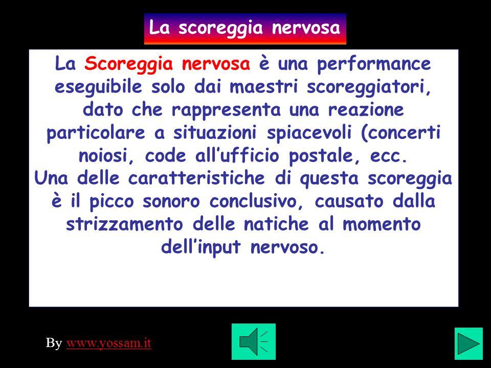 La Scoreggia nervosa è una performance eseguibile solo dai maestri scoreggiatori, dato che rappresenta una reazione particolare a situazioni spiacevoli (concerti noiosi, code allufficio postale, ecc.