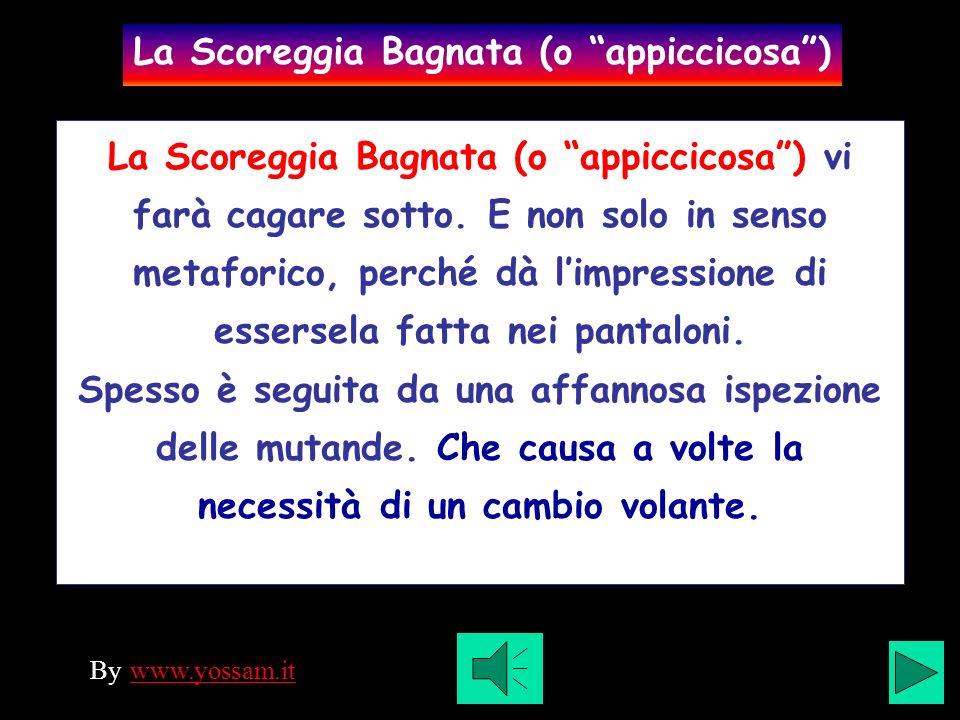 La Scoreggia Bagnata (o appiccicosa) vi farà cagare sotto.
