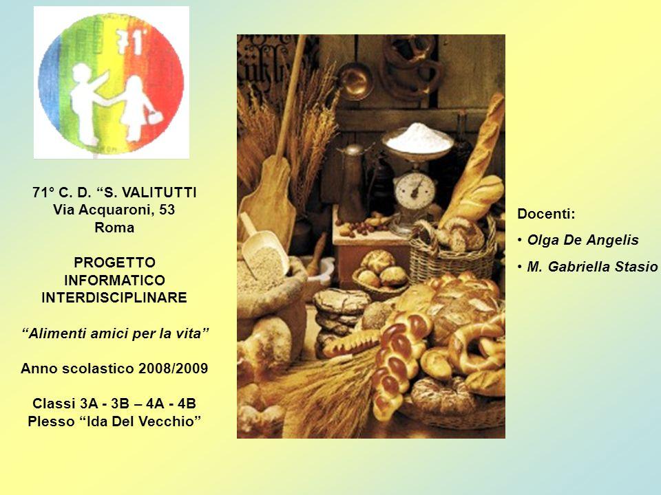 71° C. D. S. VALITUTTI Via Acquaroni, 53 Roma PROGETTO INFORMATICO INTERDISCIPLINARE Alimenti amici per la vita Anno scolastico 2008/2009 Classi 3A -