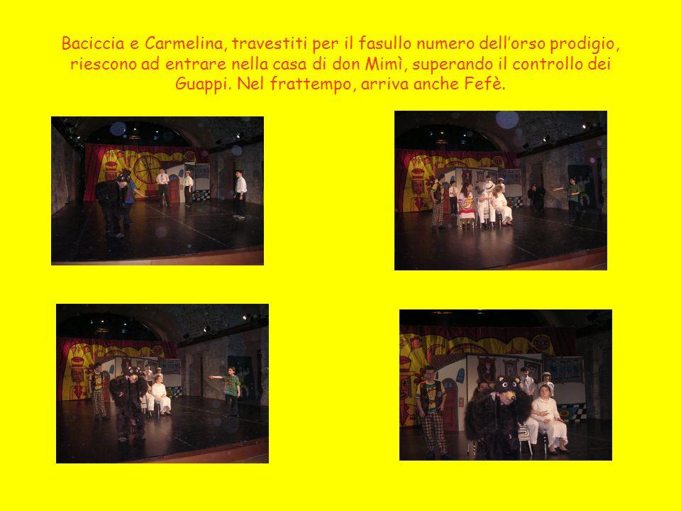 Baciccia racconta a Carmelina di essersi appropriato della banconota del trio sfortunato, sostituendola con una falsa e, non ancora soddisfatto delle