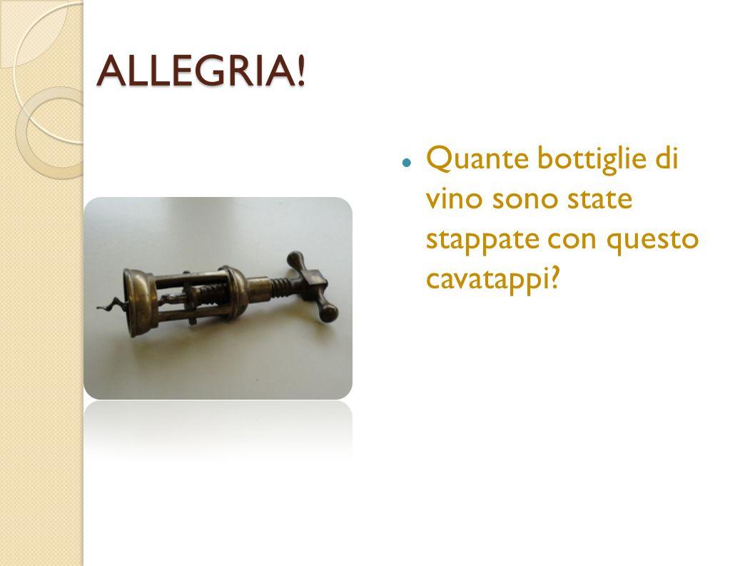 ALLEGRIA! Quante bottiglie di vino sono state stappate con questo cavatappi?