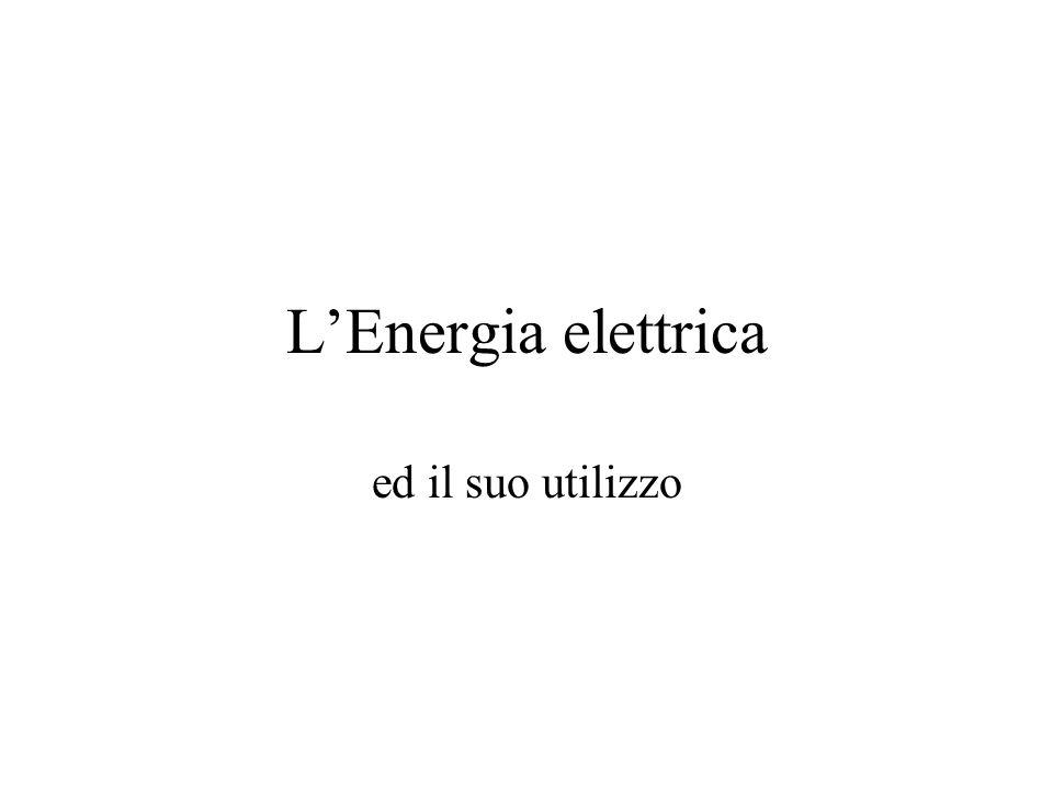 LEnergia elettrica ed il suo utilizzo