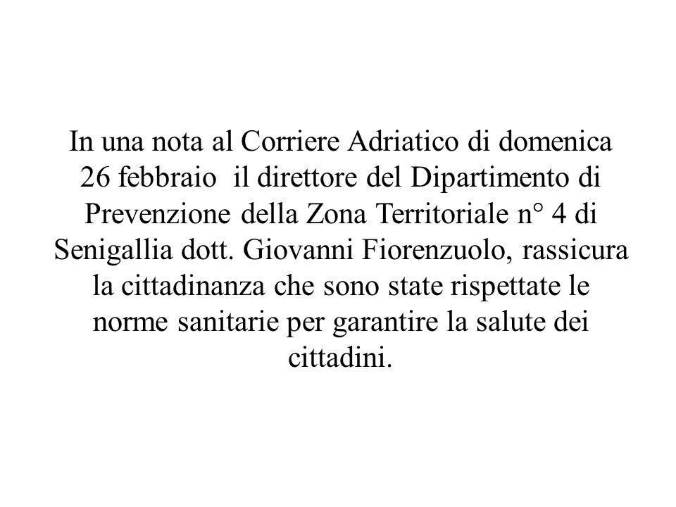 In una nota al Corriere Adriatico di domenica 26 febbraio il direttore del Dipartimento di Prevenzione della Zona Territoriale n° 4 di Senigallia dott.