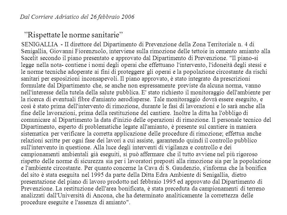Dal Corriere Adriatico del 26 febbraio 2006 Rispettate le norme sanitarie SENIGALLIA - II direttore del Dipartimento di Prevenzione della Zona Territoriale n.