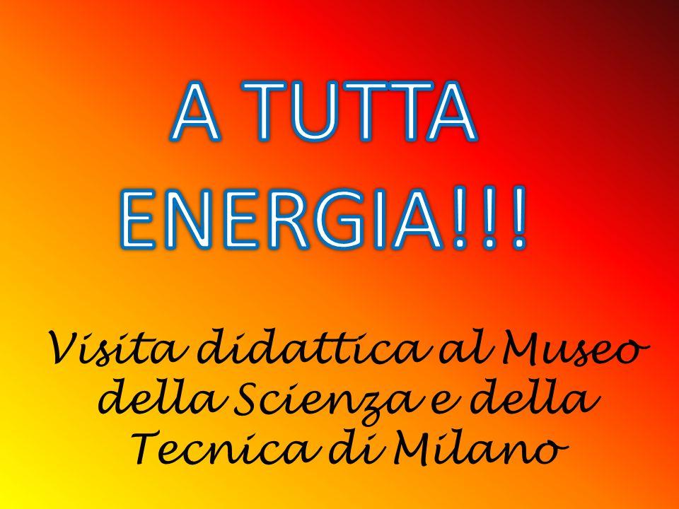 Visita didattica al Museo della Scienza e della Tecnica di Milano