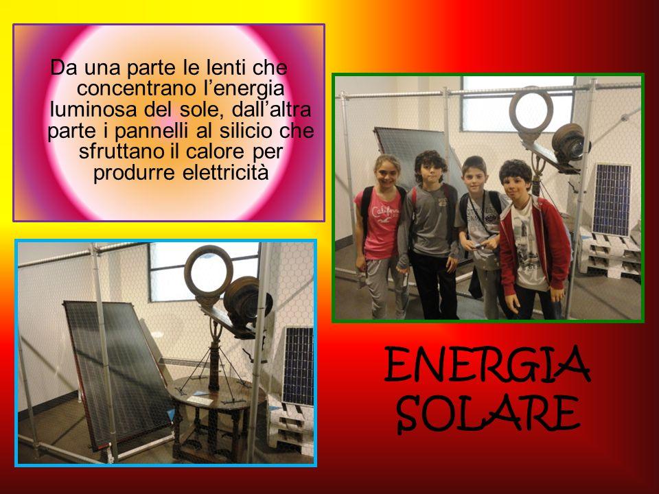 ENERGIA SOLARE Da una parte le lenti che concentrano lenergia luminosa del sole, dallaltra parte i pannelli al silicio che sfruttano il calore per pro