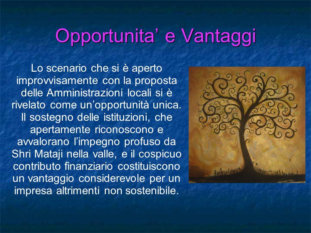 Opportunita e Vantaggi Lo scenario che si è aperto improvvisamente con la proposta delle Amministrazioni locali si è rivelato come unopportunità unica