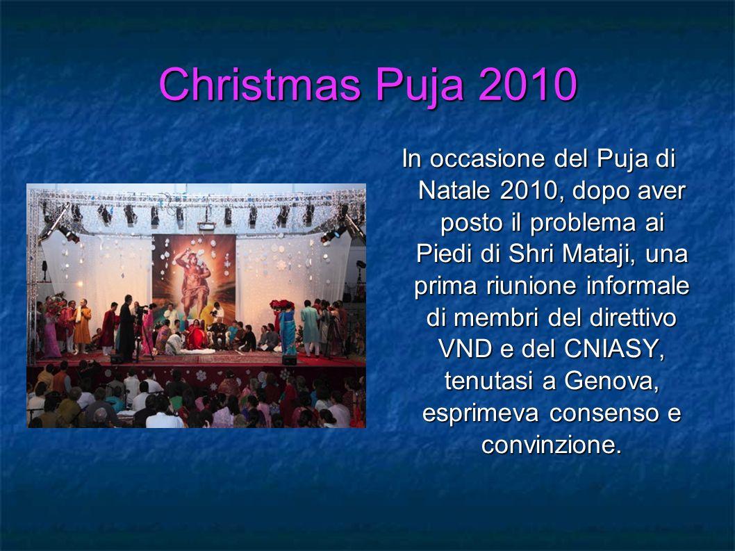 Christmas Puja 2010 In occasione del Puja di Natale 2010, dopo aver posto il problema ai Piedi di Shri Mataji, una prima riunione informale di membri