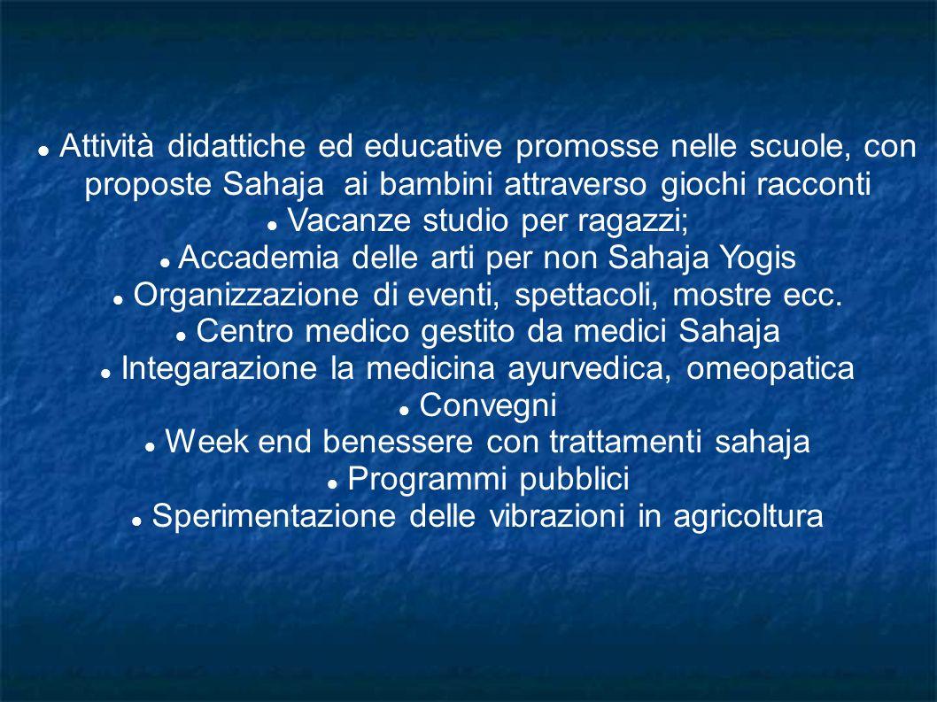Attività didattiche ed educative promosse nelle scuole, con proposte Sahaja ai bambini attraverso giochi racconti Vacanze studio per ragazzi; Accademi