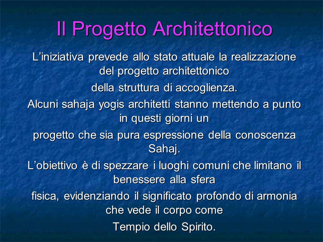 Il Progetto Architettonico Il Progetto Architettonico Liniziativa prevede allo stato attuale la realizzazione del progetto architettonico della strutt