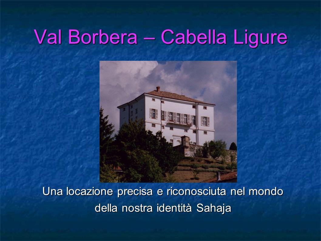 Val Borbera – Cabella Ligure Una locazione precisa e riconosciuta nel mondo della nostra identità Sahaja