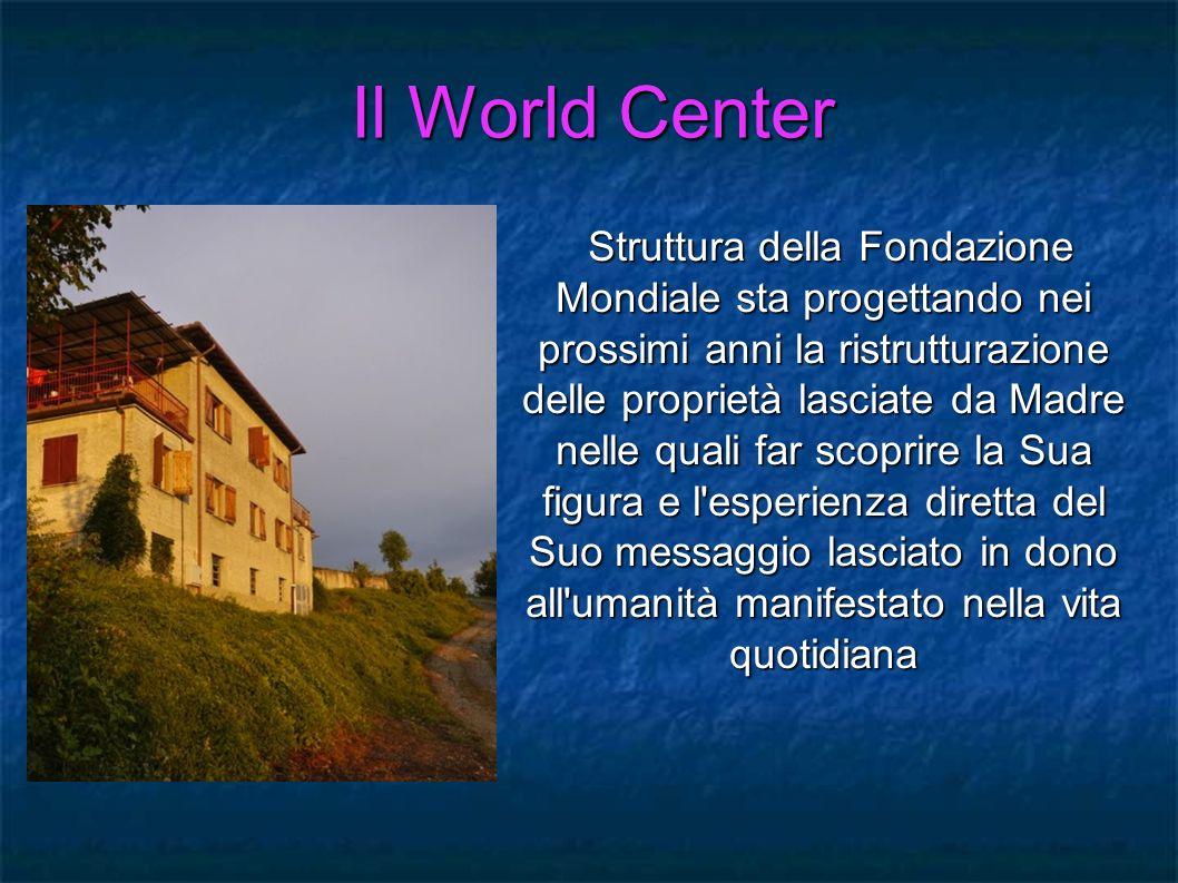 Il World Center Struttura della Fondazione Mondiale sta progettando nei prossimi anni la ristrutturazione delle proprietà lasciate da Madre nelle qual