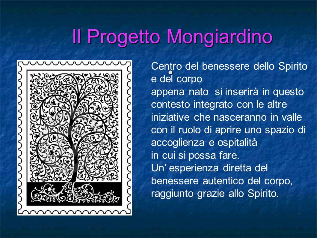 Il Progetto Mongiardino Il Progetto Mongiardino Centro del benessere dello Spirito e del corpo appena nato si inserirà in questo contesto integrato co