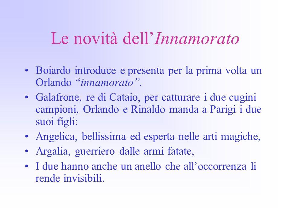 Le novità dellInnamorato Boiardo introduce e presenta per la prima volta un Orlando innamorato.