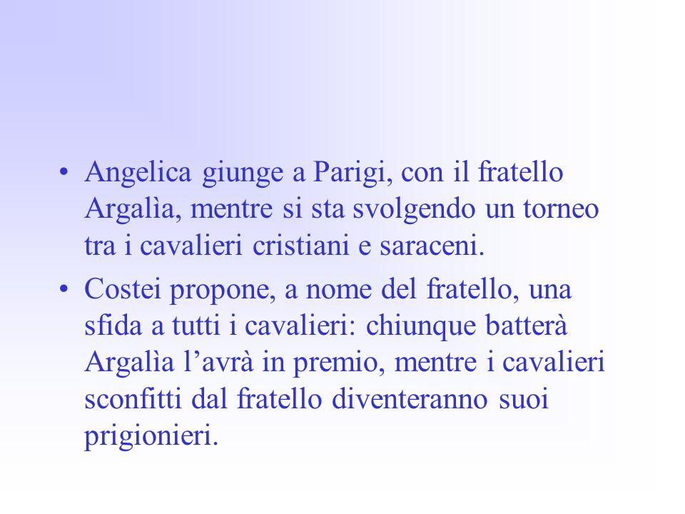 Angelica giunge a Parigi, con il fratello Argalìa, mentre si sta svolgendo un torneo tra i cavalieri cristiani e saraceni.